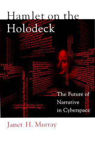 Hamlet on the Holodeck: The Future of Narrative in Cyberspace.