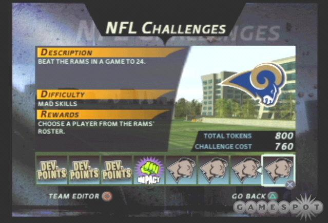 Choosing players from NFL rosters requires a lot of challenge tokens. In fact, it's the equivalent of thousands of development points that could be spent on your custom roster. Steal wisely!