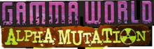 Gamma World: Alpha Mutation
