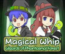 Magical Whip: Wizards of Phantasmal Forest