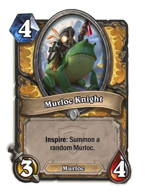 No one is talking about the Murloc Knight. We're inclined to believe that will change soon.