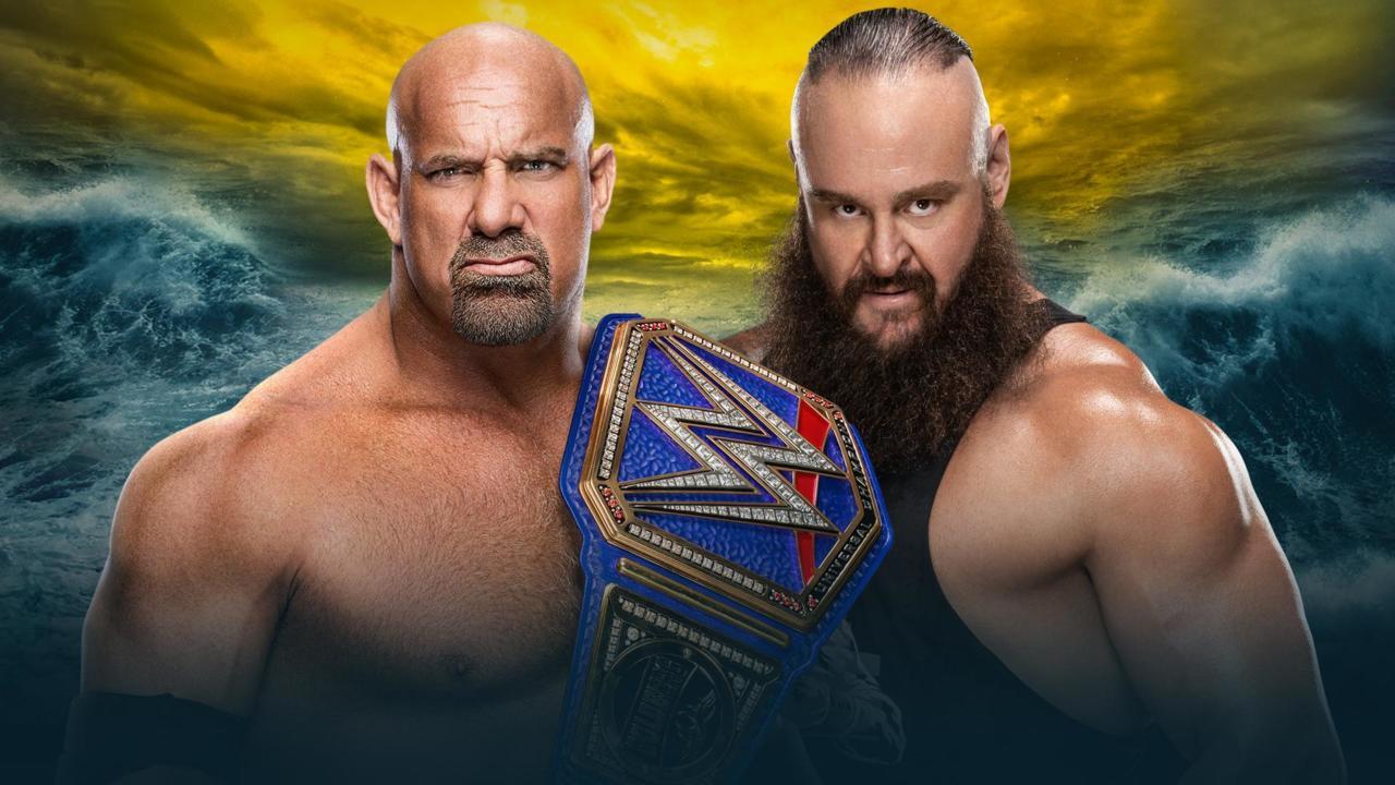 8. Goldberg (c) vs. Braun Strowman (Universal Championship)
