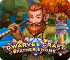Dwarves Craft: Father's Home