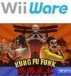 Kung Fu Funk: Everybody is Kung Fu Fighting!