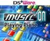 Music on: Playing Piano