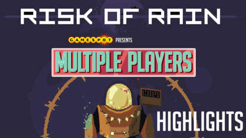 Risk of Rain Highlights - Multiple Players