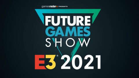 Future Games Show E3 2021 Live