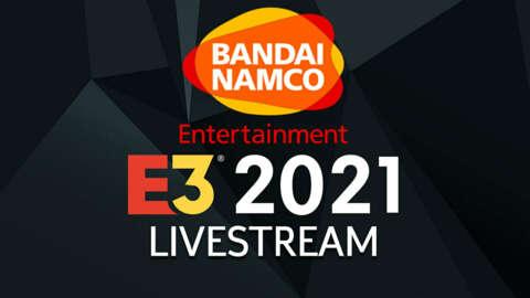 Bandai Namco E3 2021 Live