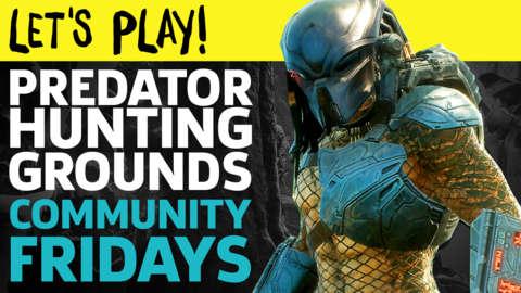 Let's Play Predator: Hunting Grounds | GameSpot Community Fridays
