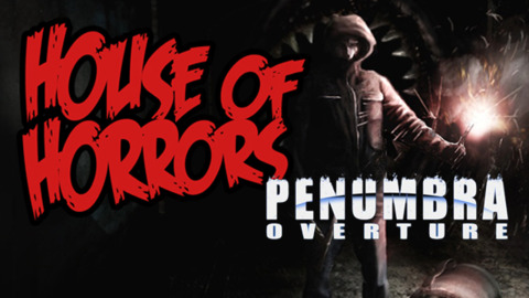 House of Horrors - Penumbra: Overture