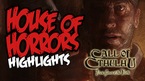 House of Horrors: Call of Cthulhu Highlights