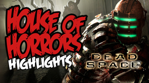 House of Horrors: Dead Space Highlights
