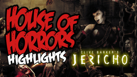 House of Horrors - Clive Barker's Jericho Highlights