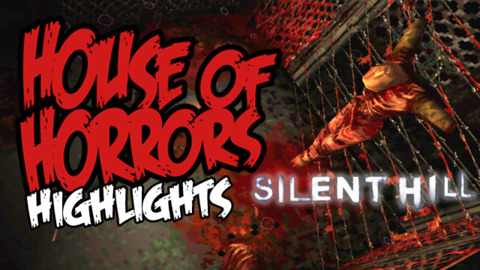House of Horrors: Silent Hill Highlights
