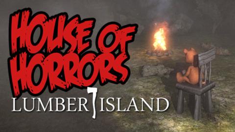 House of Horrors - Lumber Island