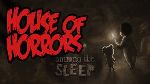 House of Horrors - Among The Sleep