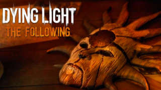 Dying Light: The Following - A Prophecy Incarnated Story Trailer