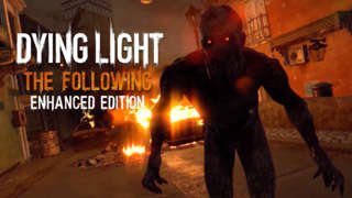 Dying Light: The Following - Exploration Trailer