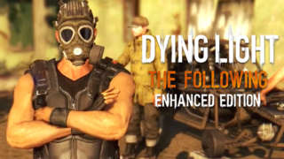 Dying Light: The Following - Enhanced Edition Launch Trailer