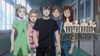 Brotherhood Final Fantasy XV - Episode 2 Trailer
