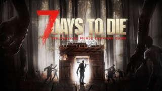 7 Days to Die - Launch Trailer