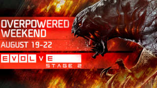 Evolve Stage 2 - Overpowered Launch Trailer