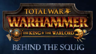 Total War: WARHAMMER - Behind the Squig