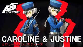 Persona 5 - Introducing Caroline & Justine Trailer