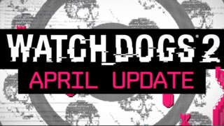 Watch Dogs 2 - Free April Update & No Compromise DLC Trailer