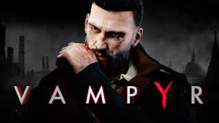 Vampyr - E3 2017 Official Trailer