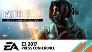 E3 2017: Battlefield 1 - In The Name Of The Tsar Official Trailer