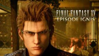 Final Fantasy XV - Episode Ignis PGW 2017 Trailer