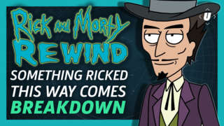 Rick and Morty Rewind: Season 1 Episode 9 - Something Ricked This Way Comes Breakdown!