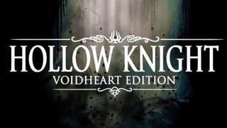 Hollow Knight - Voidheart Edition Official Trailer