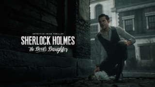Sherlock Holmes: The Devil's Daughter Trailer