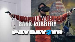Payday 2 VR – Gameplay Teaser Trailer