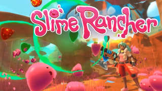 Slime Rancher - Official Launch Trailer
