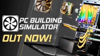 PC Building Simulator - Launch Trailer