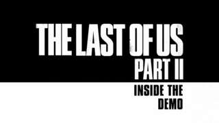 The Last of Us Part II - Inside the Demo Trailer