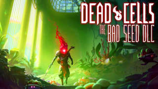 Dead Cells: The Bad Seed - DLC Gameplay Reveal Trailer