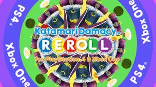 Katamari Damacy Reroll - PS4 And Xbox One Launch Date Trailer