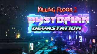 Killing Floor 2: Dystopian Devastation Launch Trailer