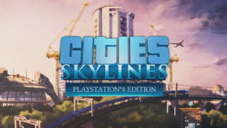 Cities: Skylines - PlayStation 4 Edition Trailer