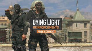 Dying Light - Content Drop #0: Reinforcements Trailer