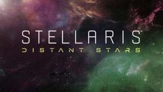 Stellaris: Distant Stars - Official DLC Release Trailer