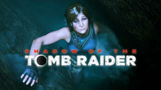 E3 2018: First Shadow Of The Tomb Raider Gameplay Revealed