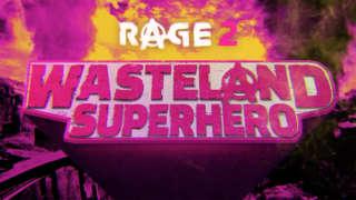 RAGE 2 - Wasteland Superhero Trailer