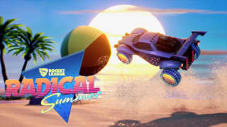 Rocket League - Radical Summer Trailer