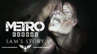 Metro Exodus - Sam's Story Official Launch Trailer