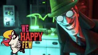 We Happy Few - 'The ABCs of Happiness' Official Trailer
